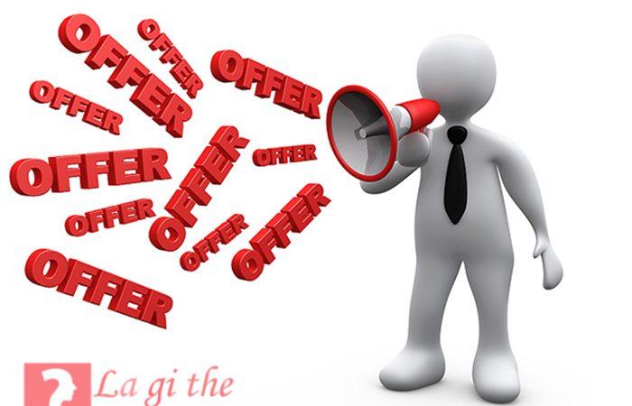 Offer là gì – Tại sao ngày nay từ offer được mọi người ưa dùng