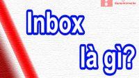 Inbox là gì – Giải thích chi tiết nhất từ Lagithe.info