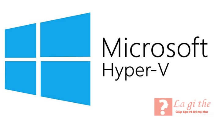 Hyper-V là gì?