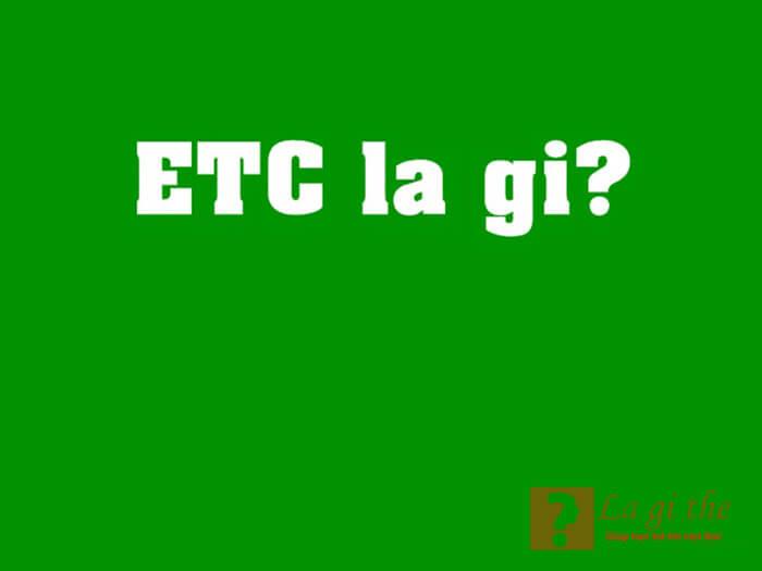 ETC là gì?