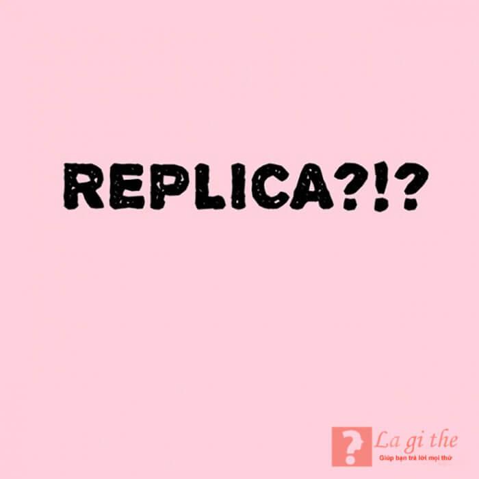 Replica là gì?
