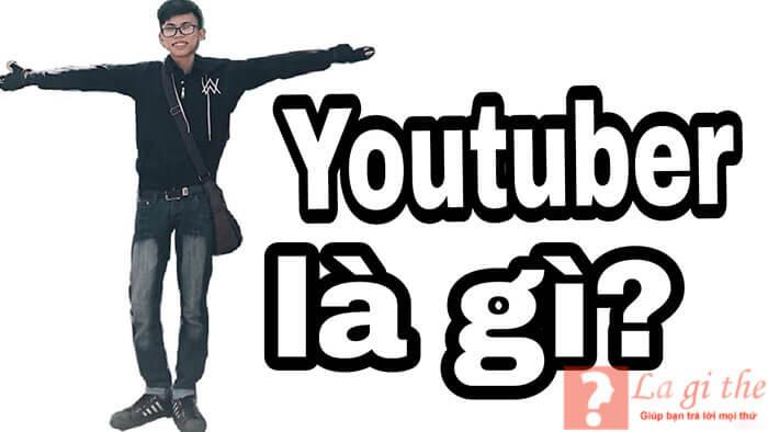 youtuber là gì?