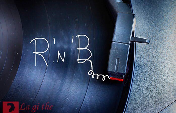 R&B là gì? Co bao nhiêu thể loại trong dòng nhạc R&B