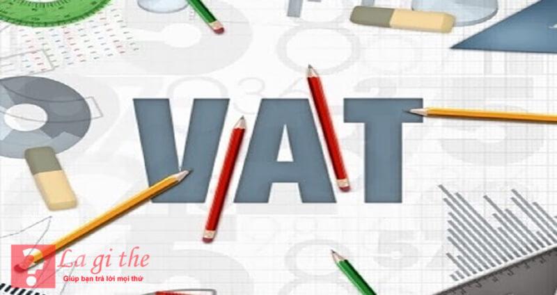 Thuế giá trị gia tăng thường được biết đến là thuế VAT