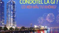 Condotel là gì? Đặc điểm và lợi ích của Condotel là gì