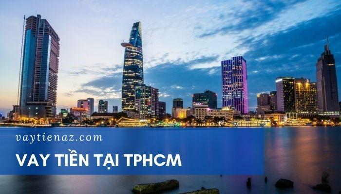 Vay tiền nhanh tại TPHCM | Giải pháp vay tiền online 24/7